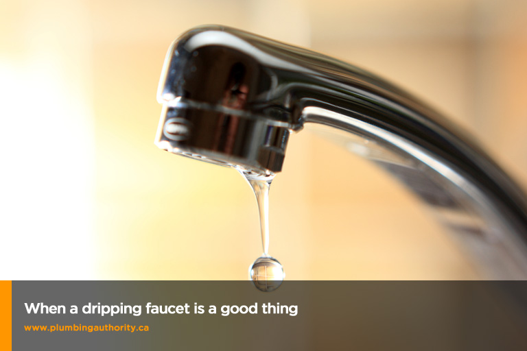 when dripping faucet is a good thing