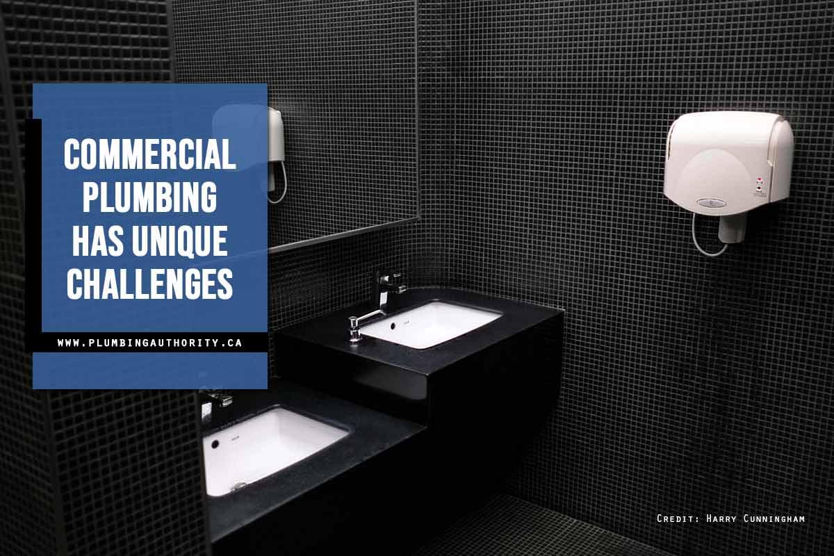 Commercial plumbing has unique challenges