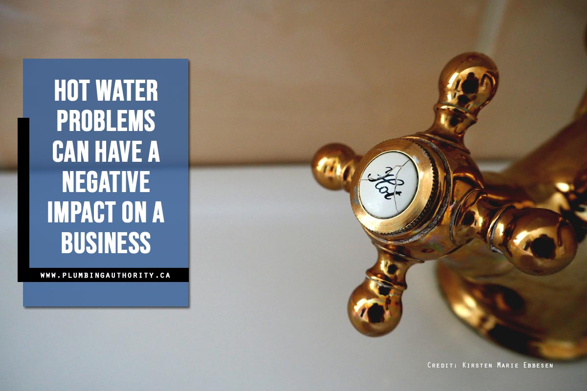 Hot water problems can have a negative impact on a business