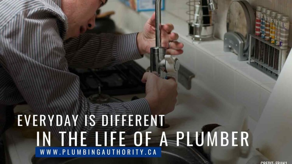 Everyday is different in the life of a plumber