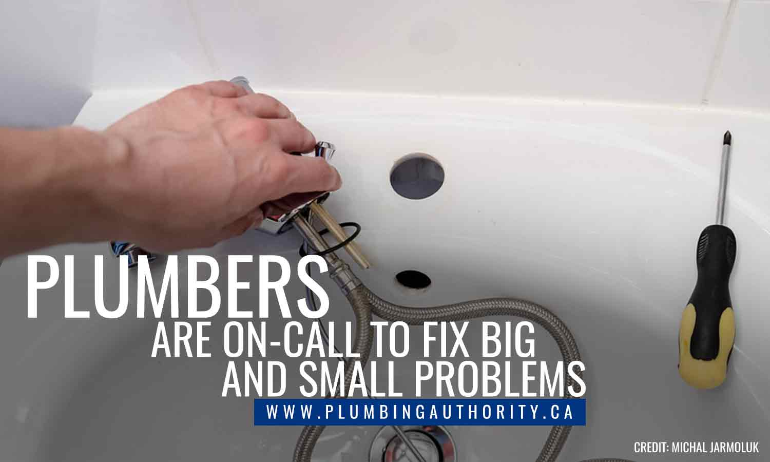 Plumbers are on-call to fix big and small problems