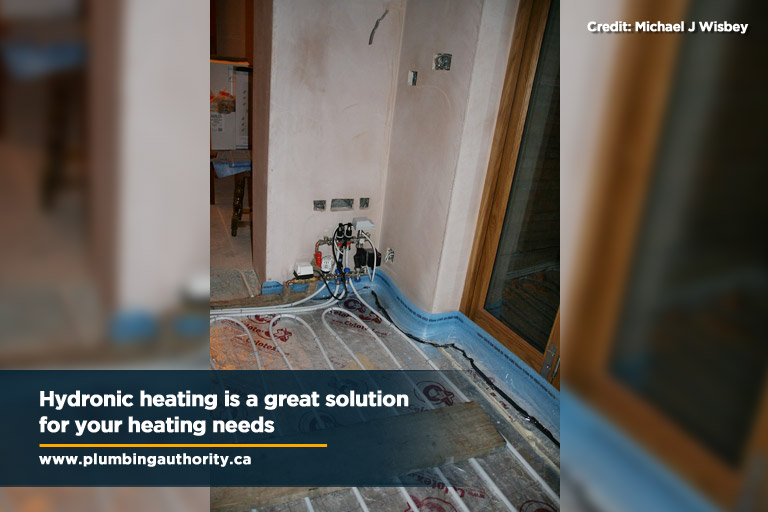 Hydronic heating is a great solution for your heating needs