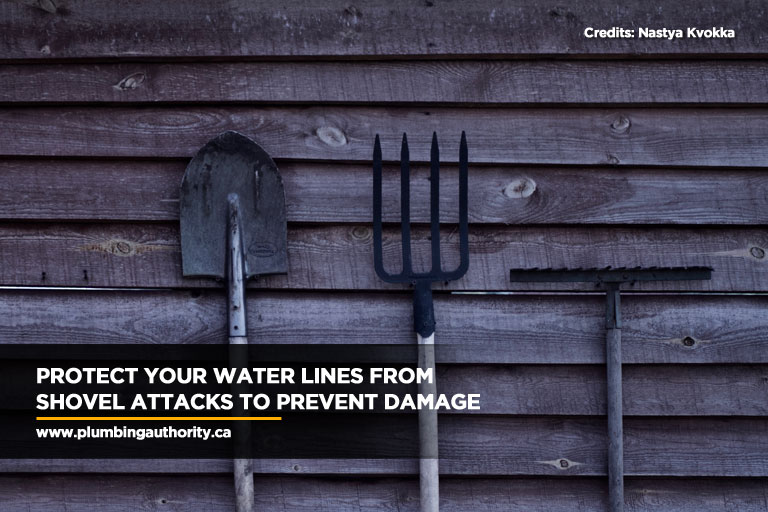 Protect your water lines from shovel attacks to prevent damage