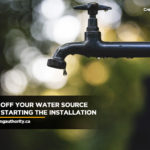 switch-off-your-water-source-before-starting-the-installation