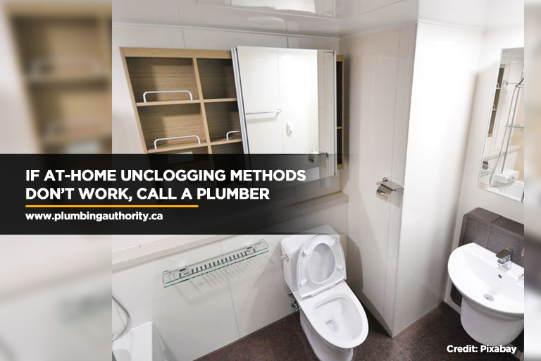 If at-home unclogging methods don't work, call a plumber