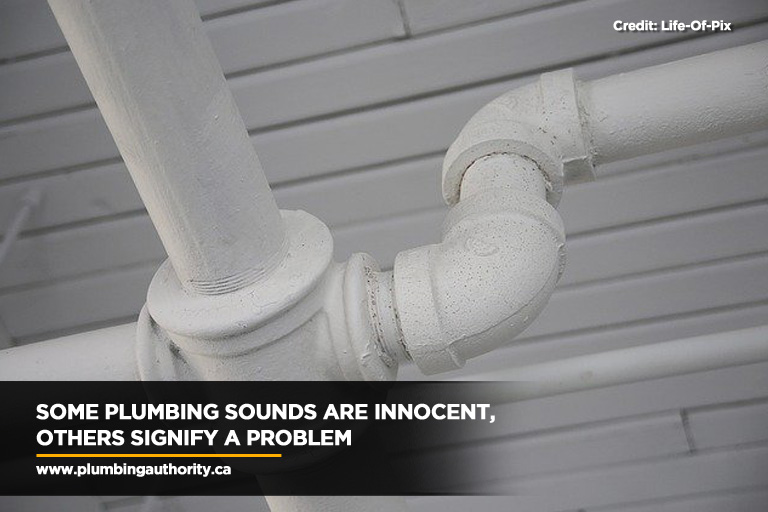 Some plumbing sounds are innocent, others signify a problem