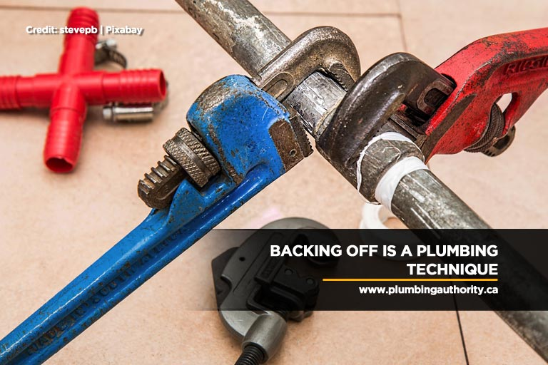 Backing off is a plumbing technique