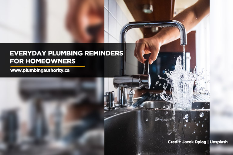 Everyday Plumbing Reminders for Homeowners