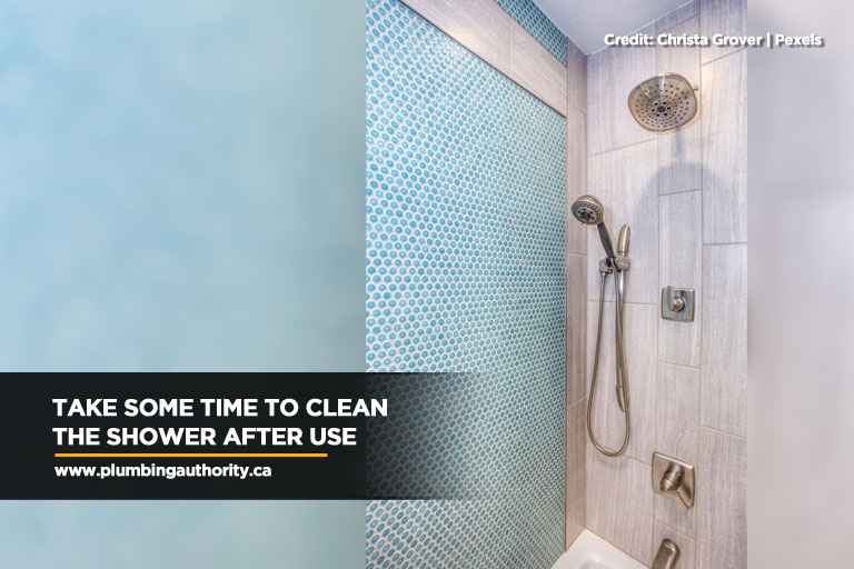 Take some time to clean the shower after use