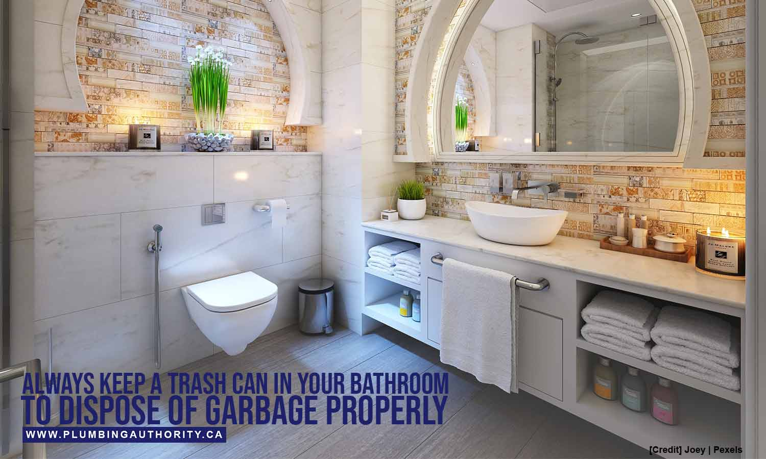 Always keep a trash can in your bathroom
