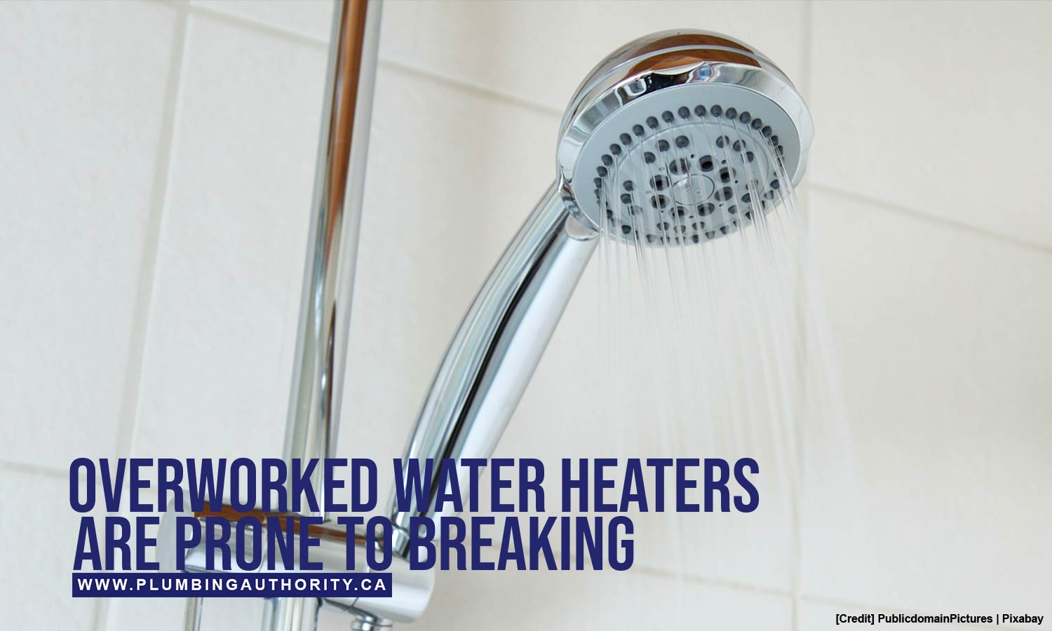 Overworked water heaters are prone to breaking