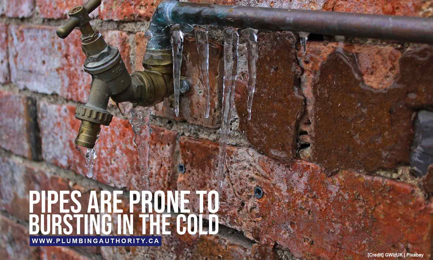Pipes are prone to bursting in the cold
