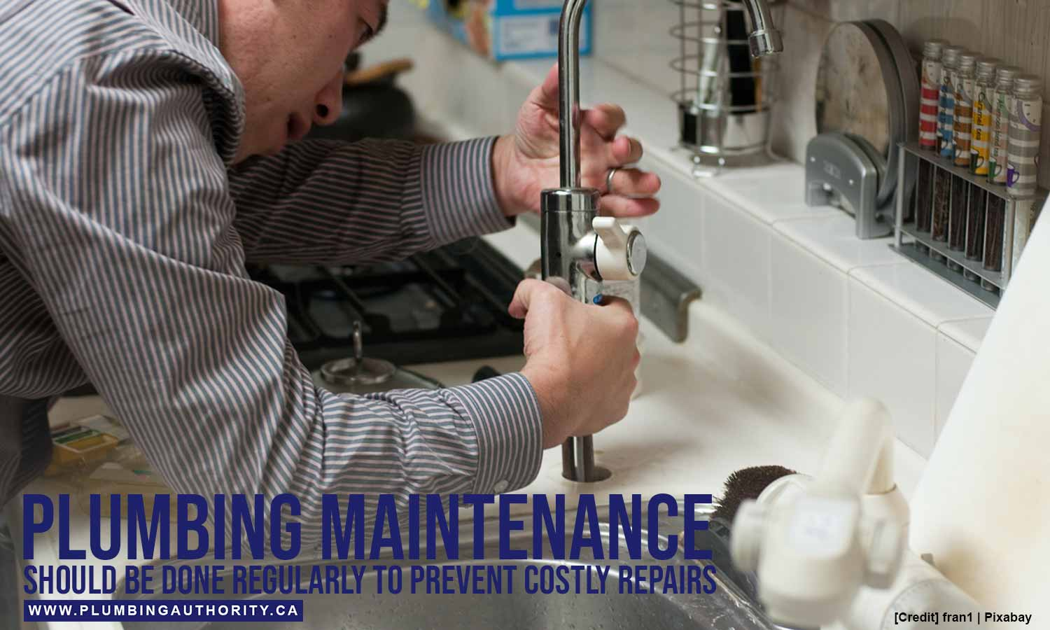 Plumbing maintenance should be done regularly