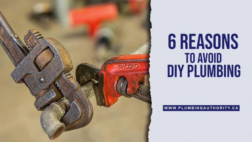 6-Reasons-to-Avoid-DIY-Plumbing