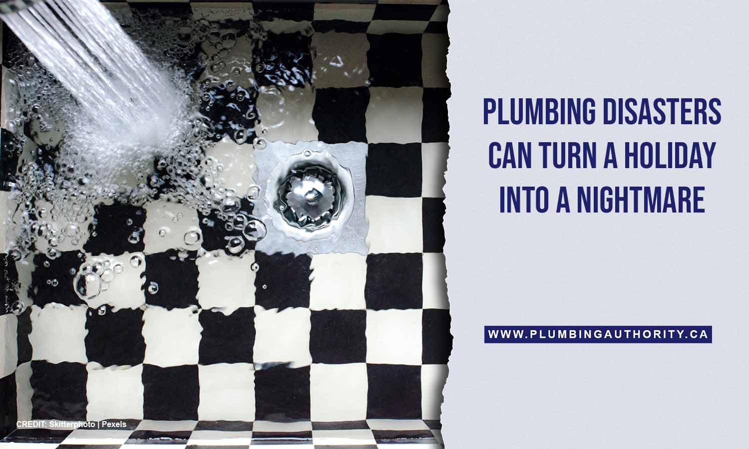 Plumbing disasters can turn a holiday into a nightmare
