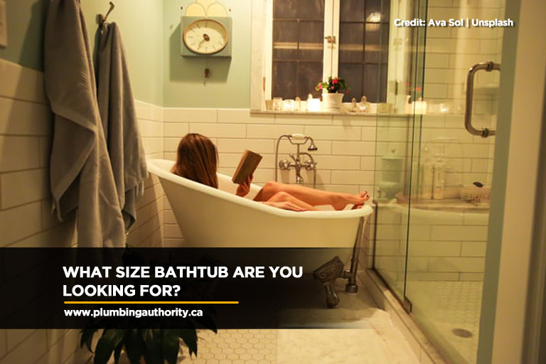 What size bathtub are you looking for?